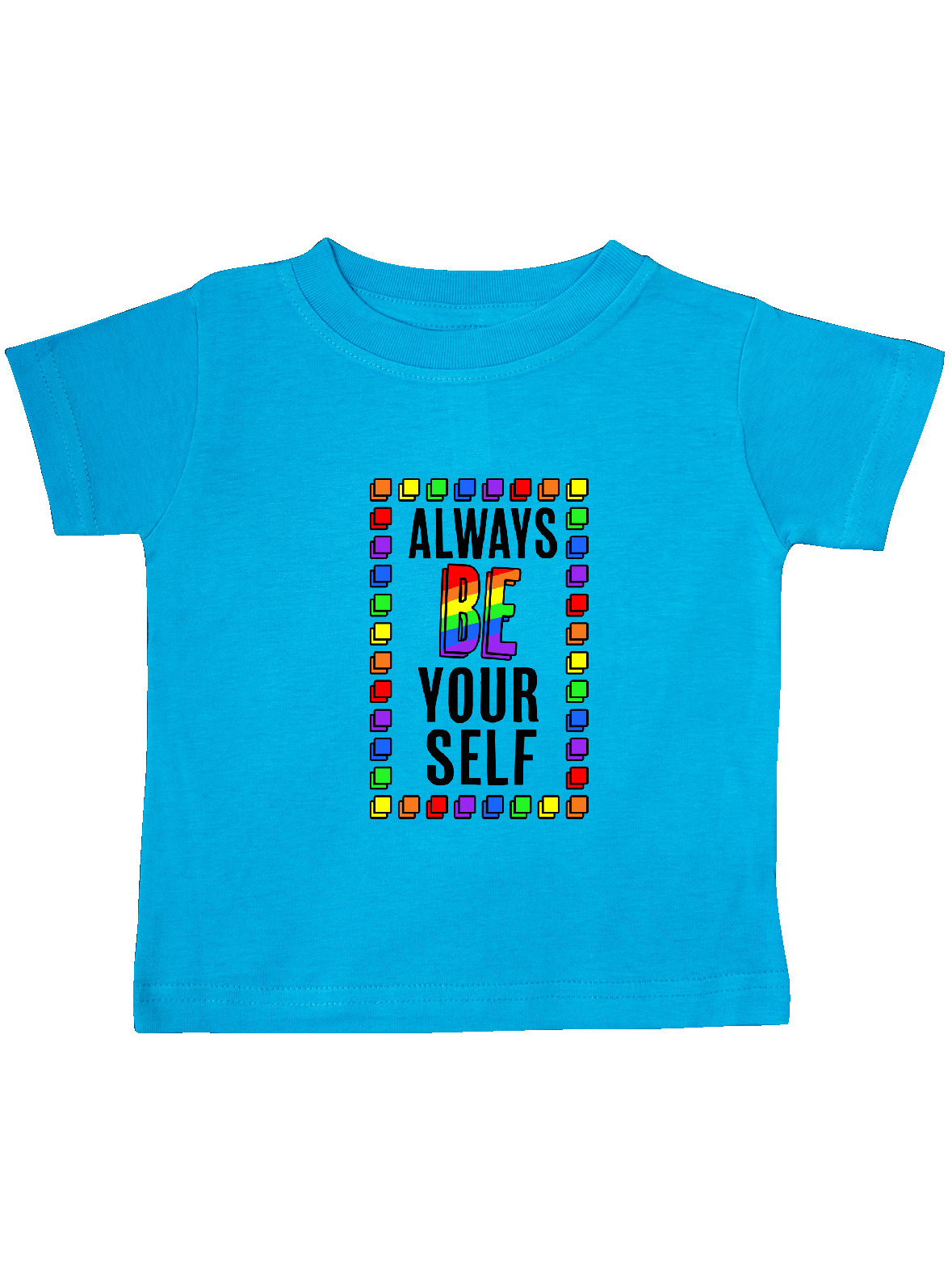 Rainbow Baby Shirt: Always Be Yourself- LGBT Rainbow Baby T-Shirt