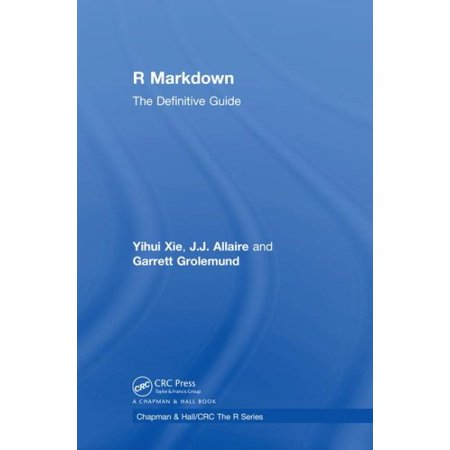 R Markdown : The Definitive Guide