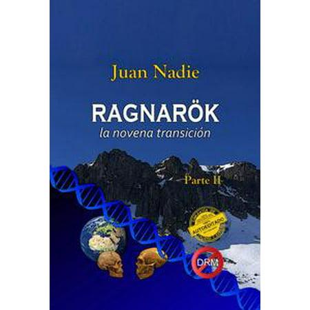 Ragnarök, la novena transición (Parte II) - (Novena To Our Lady Of La Leche)
