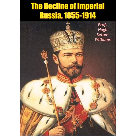 The Decline of Imperial Russia, 1855-1914 - eBook