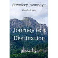 Journey to a Destination (Paperback)