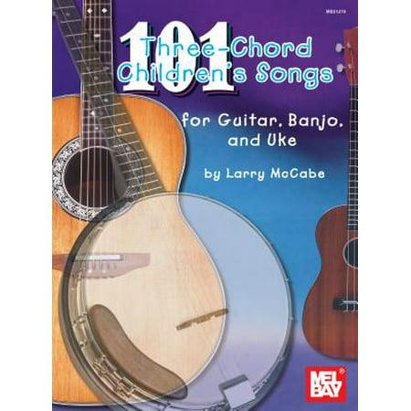 101 Three-Chord Children's Songs for Guitar, Banjo & Uke