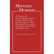 Monthly Murders : A Checklist and Chronological Listing of Fiction in the Digest-Size Mystery Magazines in the United States and England
