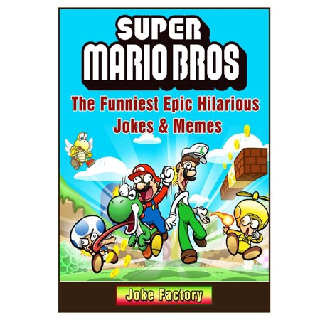 Super Mario Bros the Funniest Epic Hilarious Jokes & Memes (Paperback) (Halloween Joke Memes)