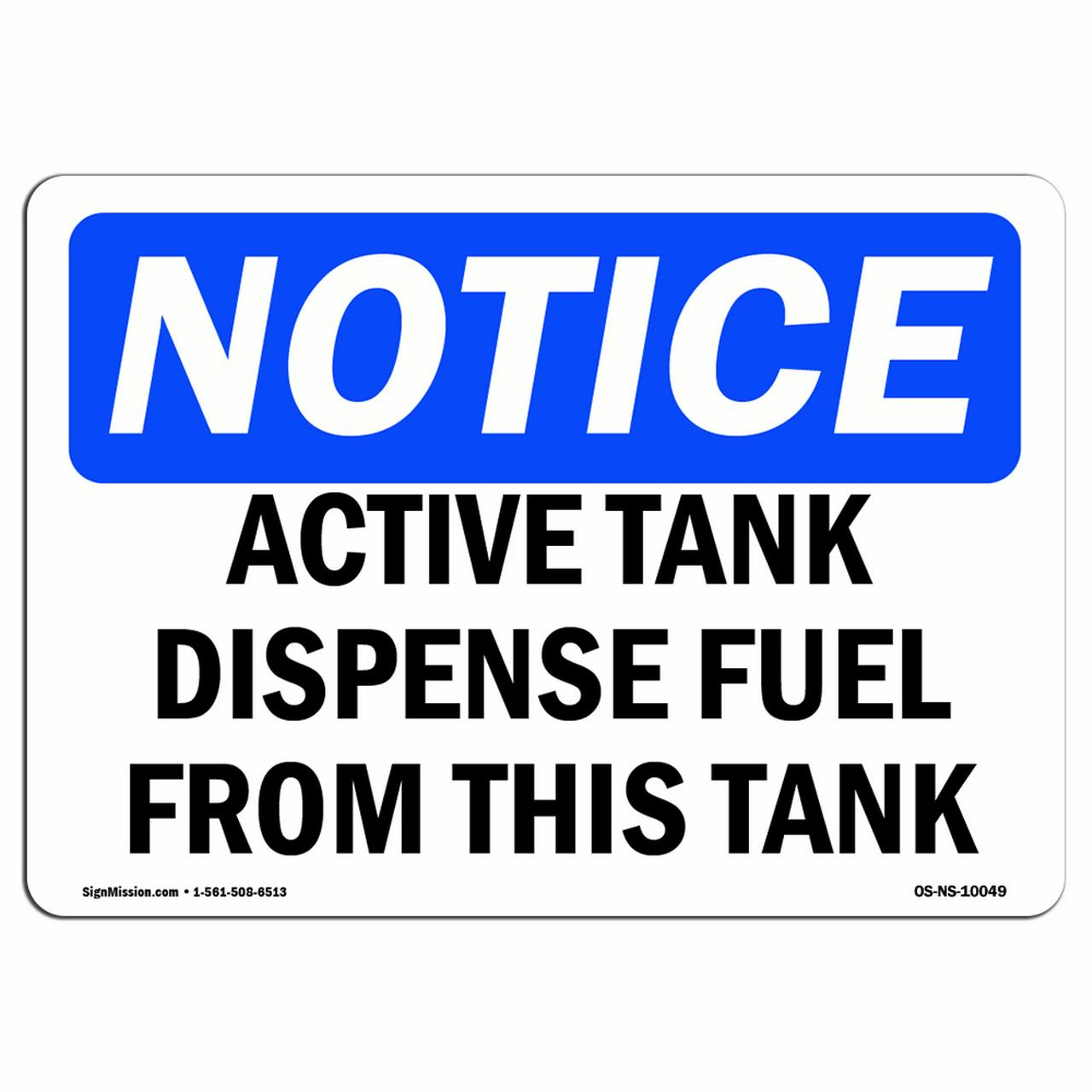 OSHA Notice Sign - Active Tank Dispense Fuel From Tank | Choose from: Aluminum, Rigid Plastic or Vinyl Label Decal | Protect Your Business, Construction Site, Warehouse & Shop Area |  Made in the USA
