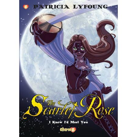 Scarlet Rose #1 : I Knew I'd Meet You