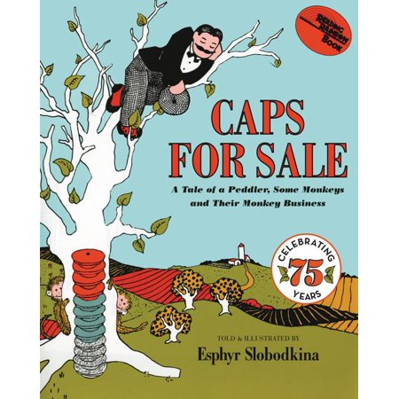 (Caps for Sale : A Tale of a Peddler, Some Monkeys and Their Monkey Business)