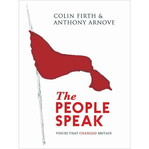 The People Speak: Voices That Changed Britain