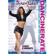 Ilyse Baker: Dancinerate Sassy Jazz And Hip Hop Fusion Workouts by