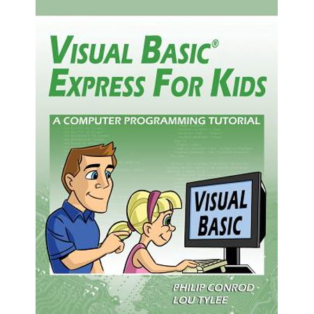 Visual Basic Express for Kids : A Computer Programming Tutorial