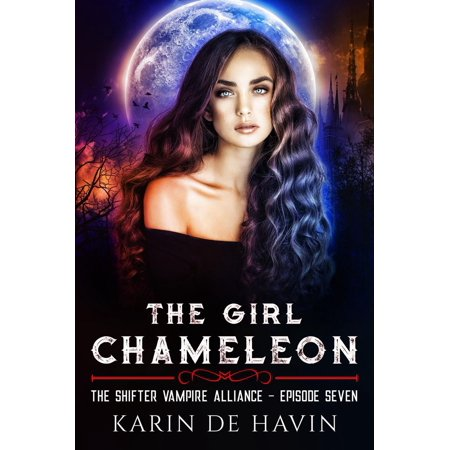 The Girl Chameloen Episode Seven - - Supernatural Halloween Episodes