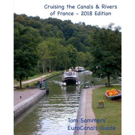 Cruising the Canals & Rivers of France : A Guide to All Canals and Navigable Rivers in
