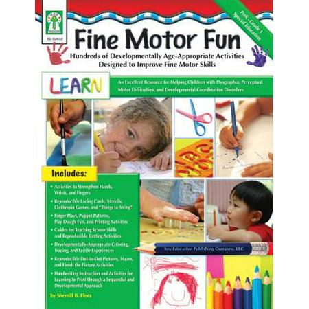 Fine Motor Fun : Hundreds of Developmentally Age-Appropriate Activities Designed to Improve Fine Motor
