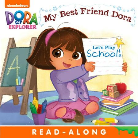 Let's Play School!: My Best Friend Dora (Dora the Explorer) -