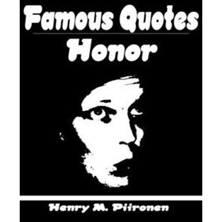 Famous Quotes On Honor Ebook Walmartcom