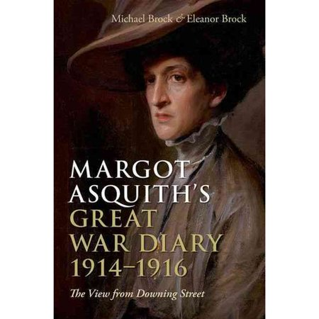 Margot Asquiths Great War Diary  1914 1916  The View From Downing Street