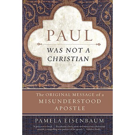 Paul Was Not a Christian : The Original Message of a Misunderstood Apostle](Christian Messages For Halloween)