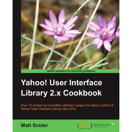 Yahoo User Interface 2 X Cookbook