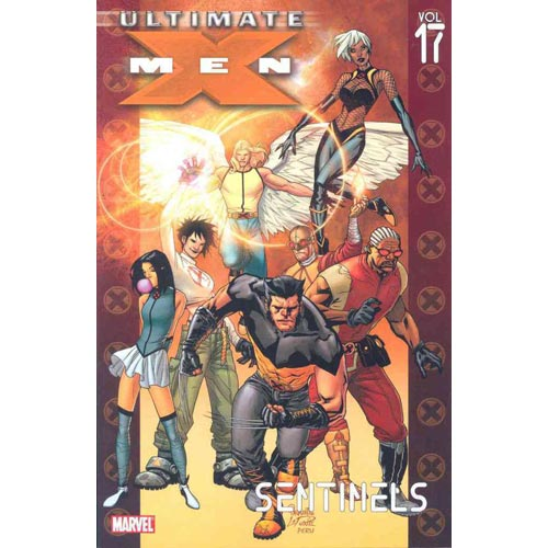 Ultimate X-Men Vol. 17 Sentinels Great Condition by Marvel Comics