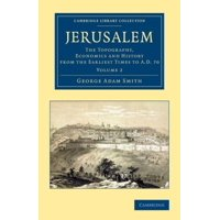 Jerusalem: The Topography, Economics and History from the Earliest Times to Ad 70 Paperback
