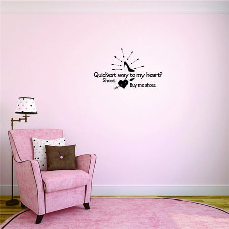 Custom Wall Decal Sticker - Shoes Quickest Way To My Heart. Shoes. Buy Me Shoes Quote Home Decor
