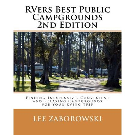 Rvers Best Public Campgrounds  Finding Inexpensive  Convenient And Relaxing Campgrounds For Your Rving Trip