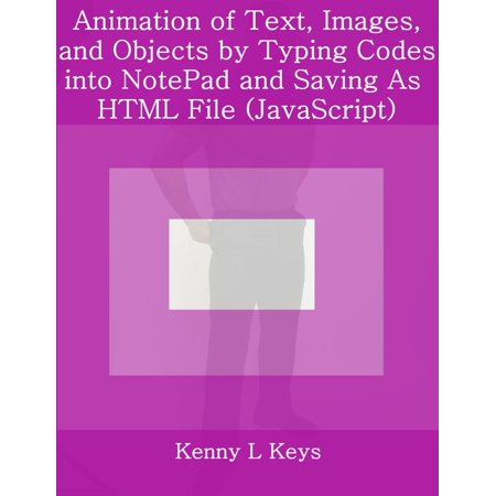 Animation of Text, Images, and Objects by Typing Codes into NotePad and Saving As HTML File (JavaScript) - - Toys On Fire Coupon Code