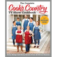The Complete Cook's Country TV Show Cookbook Season 11: Every Recipe and Every Review from All Eleven Seasons (Paperback)