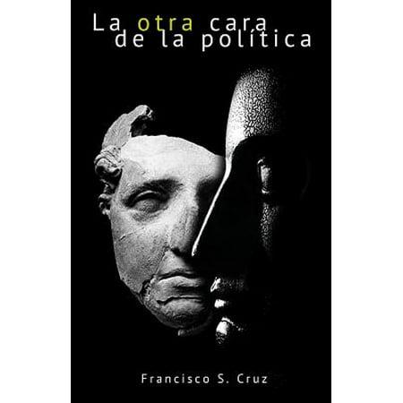 La Otra Cara de La Politica (Paperback)