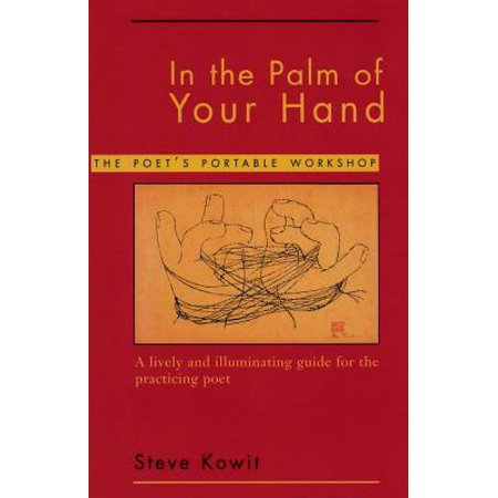 In the Palm of Your Hand: A Poet's Portable Workshop - eBook - In The Palm Of His Hand