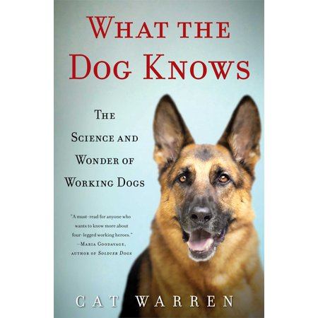 Wonder Dot (What the Dog Knows : The Science and Wonder of Working)