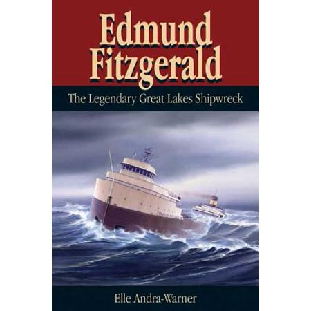 Edmund Fitzgerald : The Legendary Great Lakes