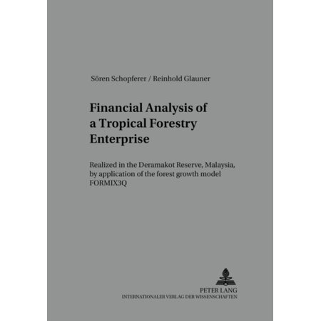 Financial Analysis Of A Tropical Forestry Enterprise  Realized In The Deramakot Reserve  Malaysia  By Application Of The Forest Growth Model Formix3q