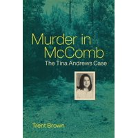 Murder in McComb: The Tina Andrews Case (Hardcover)