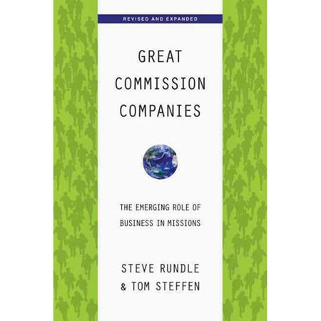 Great Commission Companies  The Emerging Role Of Business In Missions