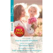 Pour le sourire d'Hannah - Un baiser de toi - Triple surprise pour un chirurgien - eBook