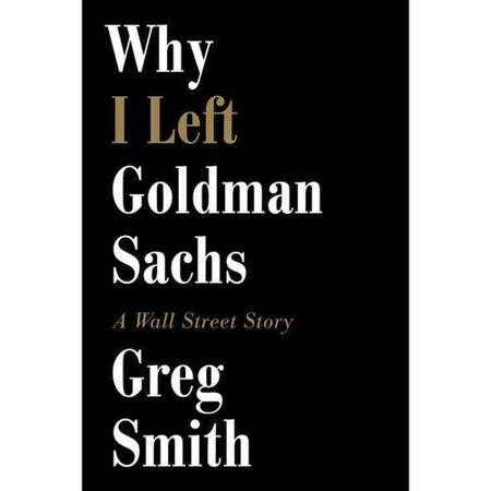 Why I Left Goldman Sachs  A Wall Street Story