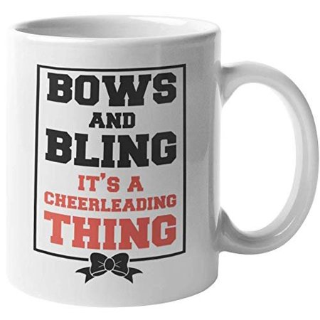 Bows And Bling. It's A Cheerleading Thing. Loud & Proud Cheerleading Coffee & Tea Gift Mug For Cheerleader Mom, Female Supporter, Advocator, Best Friend, Sport Enthusiasts & Women Cheerleaders (11oz)