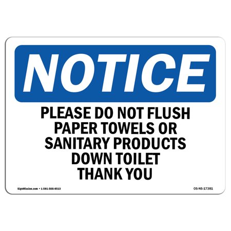 OSHA Notice Sign - Please Do Not Flush Paper Towels Or Sanitary | Choose from: Aluminum, Rigid Plastic or Vinyl Label Decal | Protect Your Business, Work Site, Warehouse & - Not Flush