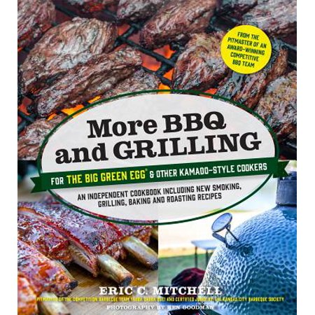 More BBQ and Grilling for the Big Green Egg and Other Kamado-Style Cookers - eBook ()