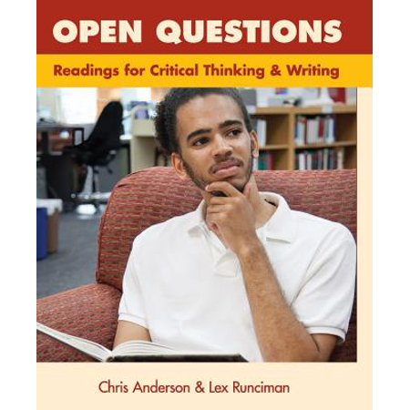 Open Questions : Readings for Critical Thinking and (Open Questions Readings For Critical Thinking And Writing)