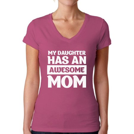 Awkward Styles Women's My Daughter Has An Awesome Mom V-neck T-shirt Proud Funny