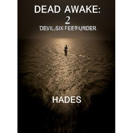 Dead Awake: Devil Six Feet Under - (Devils Comfy Feet)