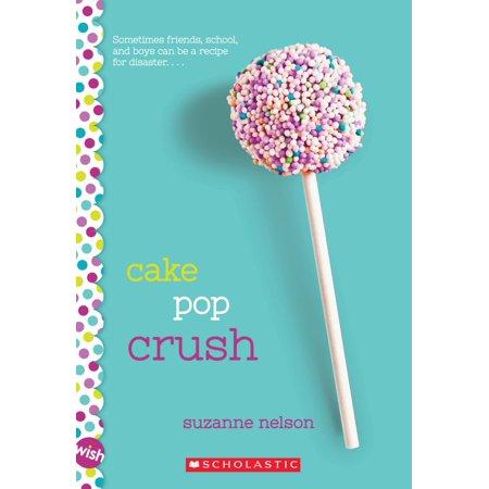 Cake Pop Crush: A Wish Novel - Halloween Push Pop Cakes