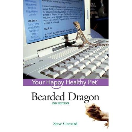 Bearded Dragon : Your Happy Healthy Pet