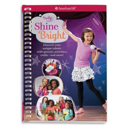 Truly Me: Shine Bright : Discover Your Performance Style with Quizzes, Activities, Crafts and More!