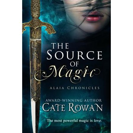 The Source Of Magic  A Fantasy Romance  Alaia Chronicles