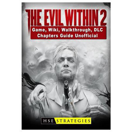 The Evil Within 2 Game, Wiki, Walkthrough, DLC, Chapters Guide Unofficial (Paperback) - Haunted Halloween Game Walkthrough