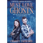 Coffee and Ghosts 1: Must Love Ghosts (Paperback)