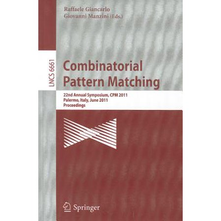 Combinatorial Pattern Matching : 22nd Annual Symposium, CPM 2011, Palermo, Italy, June 27-29, 2011, Proceedings